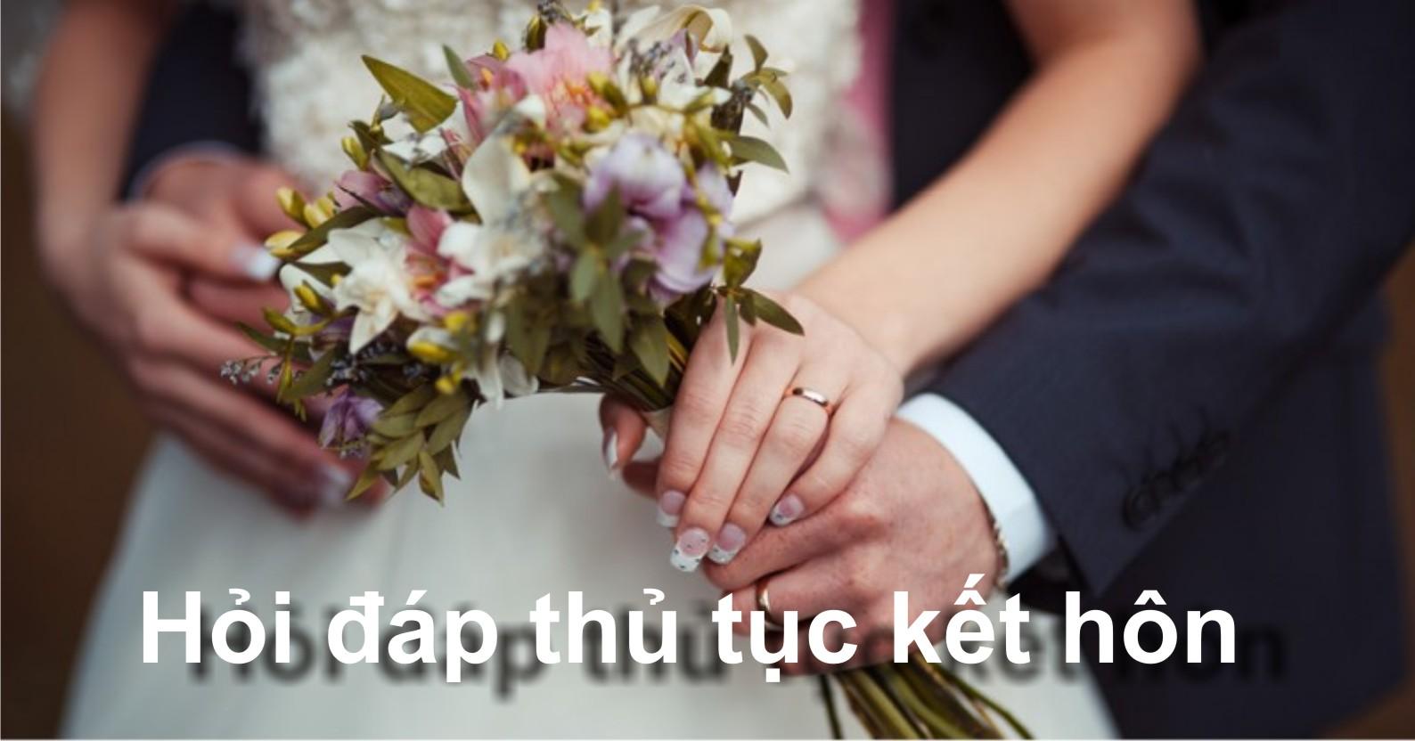 Hỏi đáp thủ tục kết hôn