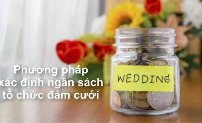 Phương pháp xác định ngân sách tổ chức đám cưới